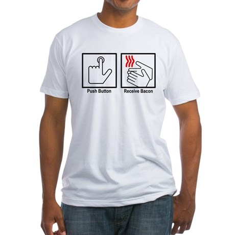 Push Button Receive Bacon Fitted T-Shirt
