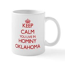 Keep calm you live in Hominy Oklahoma Mugs