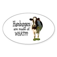 Hamburgers are made of what? Oval Decal