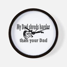 MY DAD SHREDS HARDER (ORIG) Wall Clock