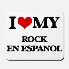 I Love My ROCK EN ESPANOL Mousepad