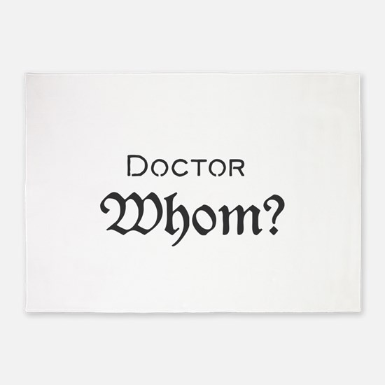 Doctor Whom? 5'x7'Area Rug