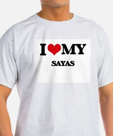 I Love My SAYAS T-Shirt