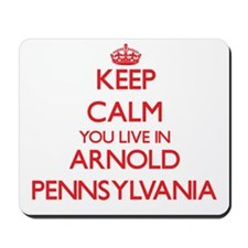 Keep calm you live in Arnold Pennsylvani Mousepad