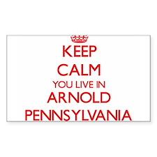 Keep calm you live in Arnold Pennsylvania Decal