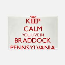 Keep calm you live in Braddock Pennsylvani Magnets