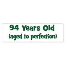 94 Years Old (perfection) Bumper Bumper Sticker