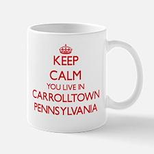 Keep calm you live in Carrolltown Pennsylvani Mugs