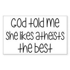 God Told Me She Likes Atheists Decal