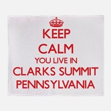 Keep calm you live in Clarks Summit Throw Blanket