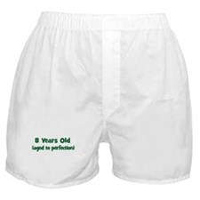 8 Years Old (perfection) Boxer Shorts