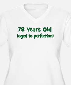78 Years Old (perfection) T-Shirt
