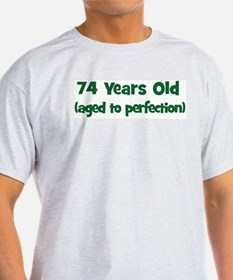 74 Years Old (perfection) T-Shirt