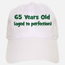 65 Years Old (perfection) Baseball Baseball Cap