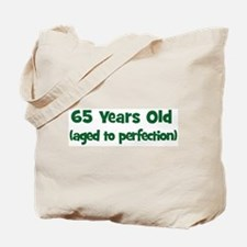 65 Years Old (perfection) Tote Bag