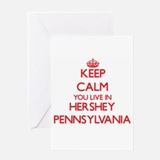 Keep calm you live in Hershey Penns Greeting Cards