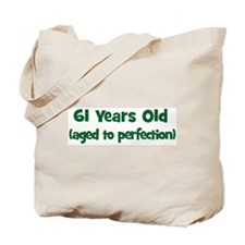 61 Years Old (perfection) Tote Bag