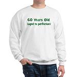 60 Years Old (perfection) Sweatshirt