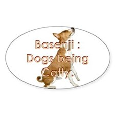 Basenji: Dogs being Catty Oval Decal