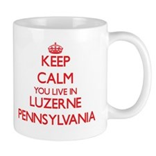 Keep calm you live in Luzerne Pennsylvania Mugs