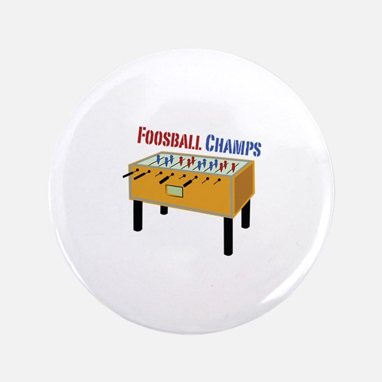 "Foosball Champs 3.5"" Button"
