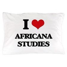I Love Africana Studies Pillow Case