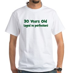 30 Years Old (perfection) Shirt