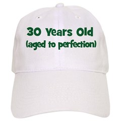 30 Years Old (perfection) Cap