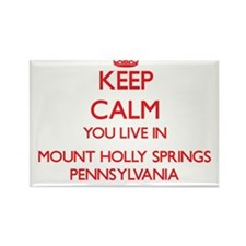 Keep calm you live in Mount Holly Springs Magnets