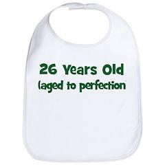 26 Years Old (perfection) Bib
