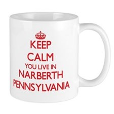 Keep calm you live in Narberth Pennsylvania Mugs