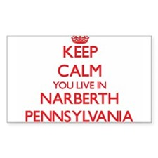 Keep calm you live in Narberth Pennsylvani Decal
