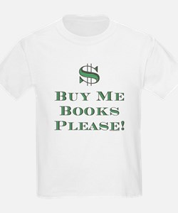Buy Me Books Please!<br> Kids T-Shirt