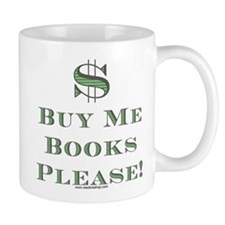 Buy Me Books Please!<br> Coffee Mug