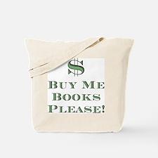 Buy Me Books Please!<br> Tote Bag