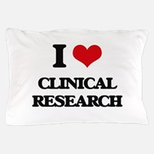 I Love Clinical Research Pillow Case