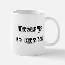 Hostage to Books!<br> Mug