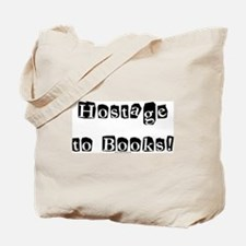 Hostage to Books!<br> Tote Bag