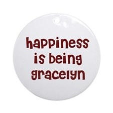 happiness is being Gracelyn Ornament (Round)