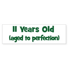 11 Years Old (perfection) Bumper Bumper Sticker