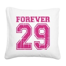 Forever 29 Square Canvas Pillow