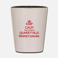 Keep calm you live in Quarryville Penns Shot Glass