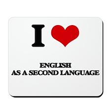 I Love English As A Second Language Mousepad