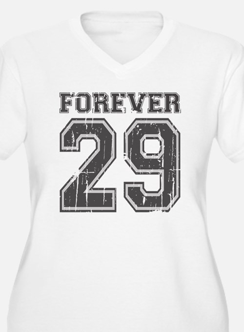 Forever 29 Plus Size T-Shirt