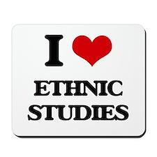 I Love Ethnic Studies Mousepad