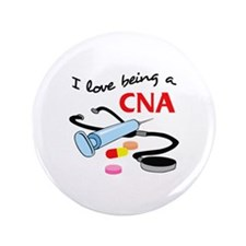"CNA CERTIFIED NURSES ASSISTANT 3.5"" Button"