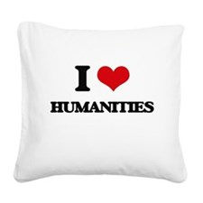 I Love Humanities Square Canvas Pillow