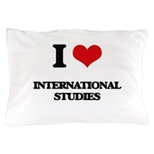 I Love International Studies Pillow Case