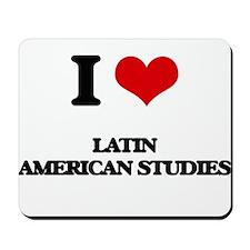 I Love Latin American Studies Mousepad