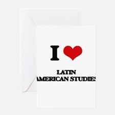 I Love Latin American Studies Greeting Cards